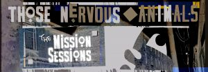 Hero Image -Those Nervous Animals - The Mission Sessions #myfriendjohn