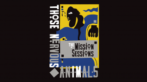 TNA Those Nervous Animals - The Mission Sessions #myfriendjohn