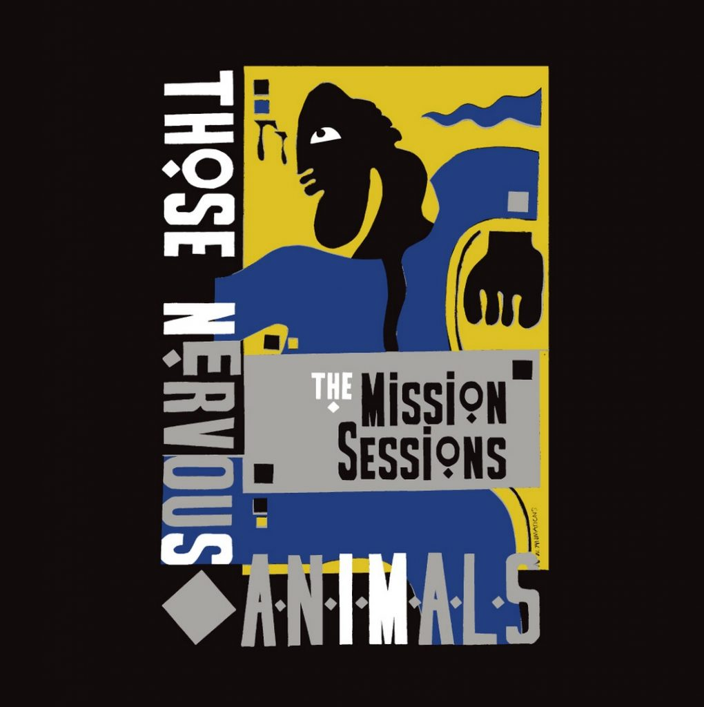 The Mission Sessions Lyrics -Those Nervous Animals LP Sleeve - The Mission Sessions #myfriendjohn