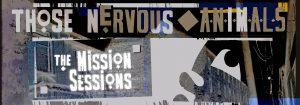 Those Nervous Animals - The Mission Sessions #myfriendjohn