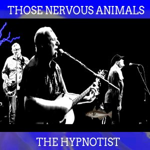 The Hypnotist - Those Nervous Animals